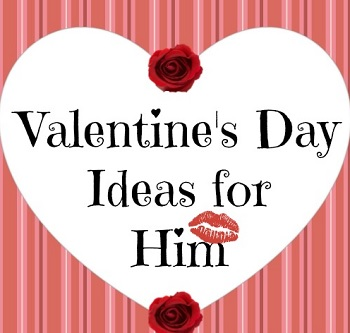 valentines day ideas for him